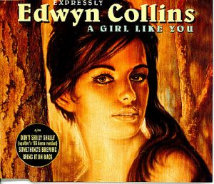Edwyn_0020_Collins_0020_-_0020_A_0020_Girl_0020_Like_0020_You